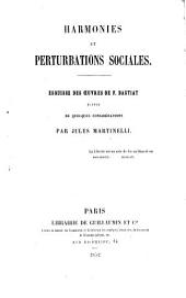 Harmonies et perturbations sociales: esquisse des oeuvres de F. Bastiat, suivie de quelques considérations