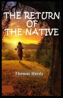 Return of the Native Annotated(illustrated Edition)