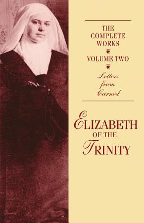 The Complete Works of Elizabeth of the Trinity vol  2 PDF