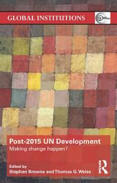Post-2015 UN Development: Making Change Happen?