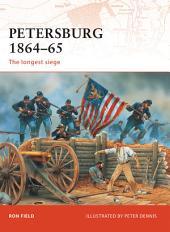 Petersburg 1864–65: The longest siege