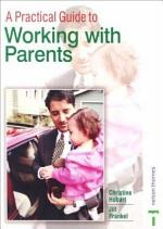 A Practical Guide to Working with Parents