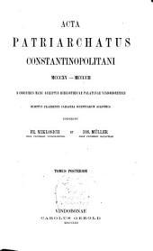 Acta et diplomata graeca medii aevi sacra et profana: Acta Patriarchatus Constantinopolitani, MCCCXV-MCCCCII, e condicibus manuscriptis Bibliothecae Palatinae Vindobonensis