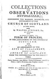 Collections and observations methodized: concerning the worship, discipline, and government of the Church of Scotland