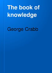 The Book of Knowledge: Or, An Explanation of Words and Things Connected with All the Arts and Sciences