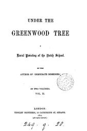 Under the greenwood tree, by the author of 'Desperate remedies'.