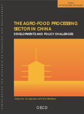 China in the Global Economy The Agro-food Processing Sector in China Developments and Policy Challenges: Developments and Policy Challenges