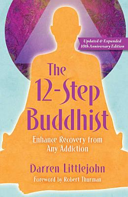 The 12 Step Buddhist 10th Anniversary Edition PDF