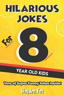Hilarious Jokes For 8 Year Old Kids