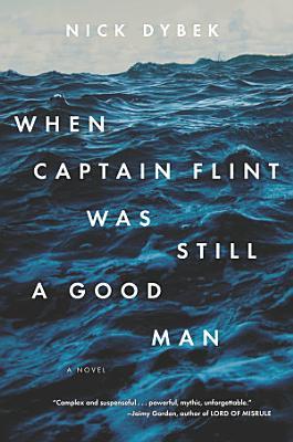 When Captain Flint Was Still a Good Man PDF