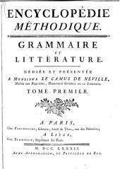 Encyclopédie méthodique: Grammaire et litterature. Dédiée et présentée a Monsieur le Camus de Néville, Maître des Requêtes, Directeur Général de la Librairie