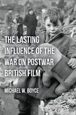 The Lasting Influence of the War on Postwar British Film