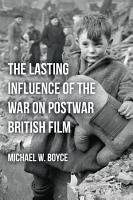 The Lasting Influence of the War on Postwar British Film PDF