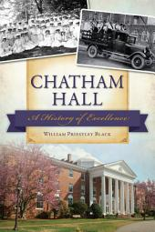 Chatham Hall: A History of Excellence
