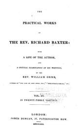 The Practical Works of the Rev. Richard Baxter: With a Life of the Author, and a Critical Examination of His Writings, Volume 3