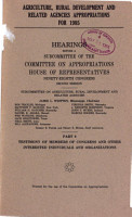 Agriculture  Rural Development  and Related Agencies Appropriations for 1985  Testimony of members of Congress and other interested individuals and organizations PDF