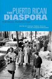 The Puerto Rican Diaspora: Historical Perspectives