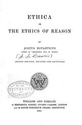 Ethica: Or, The Ethics of Reason