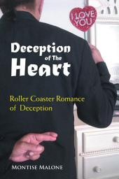 Deception of the Heart: Roller Coaster Romance of Deception