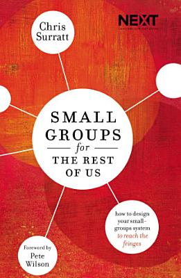 Small Groups for the Rest of Us