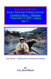 BTWE Clarkfork River - September 8, 2004 - Montana: BEYOND THE WATER'S EDGE