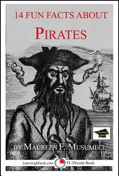 14 Fun Facts About Pirates: A 15-Minute Book: Educational Version