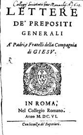 Lettere de'Prepositi generali à Padri della compagnia di Giesu