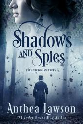 Shadows and Spies: Six Victorian Tales