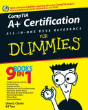 CompTIA A+ Certification All-In-One Desk Reference For Dummies