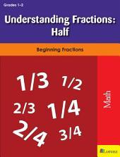Understanding Fractions: Half: Beginning Fractions