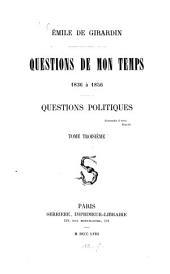 Questions de mon temps: 1836 à 1856. Questions politiques, Volume3