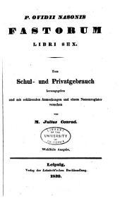 P. Ovidii Nasonis Fastorum libri sex: zum Schul- und Privatgebrauch