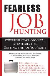 Fearless Job Hunting: Powerful Psychological Strategies for Getting the Job You Want