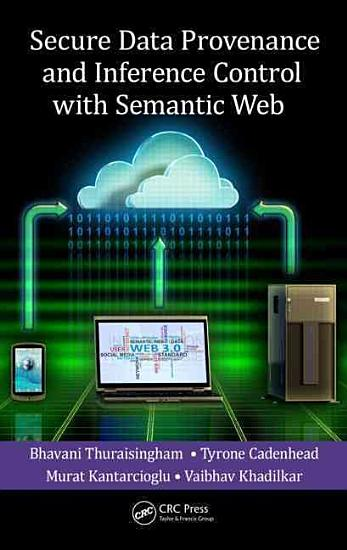 Secure Data Provenance and Inference Control with Semantic Web PDF