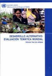Desarrollo Alternativo: Evaluacion Tematica Mundfial Informe: Final De Sintesis