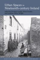 Urban Spaces in Nineteenth Century Ireland PDF