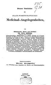 Neuere Geschichte der staats-wissen-schaftlichen Medicinal-Angelegenheiten