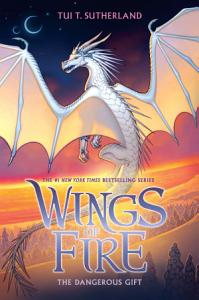 The Dangerous Gift  Wings of Fire  Book 14  Book