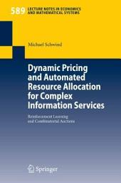 Dynamic Pricing and Automated Resource Allocation for Complex Information Services: Reinforcement Learning and Combinatorial Auctions