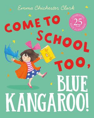 Come to School too  Blue Kangaroo   Read Aloud