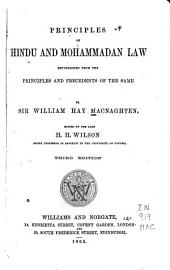 Principles of Hindu and Mohammadan Law, Republished from the Principles and Precedents of the Same