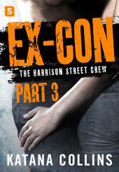 Ex-Con: Part 3: The Harrison Street Crew