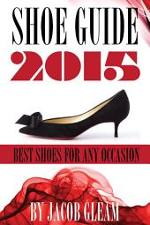Shoes Guide 2015: Best Shoes for Any Occasion