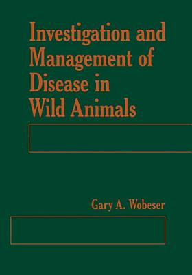 Investigation and Management of Disease in Wild Animals PDF