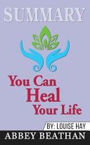 Summary  You Can Heal Your Life