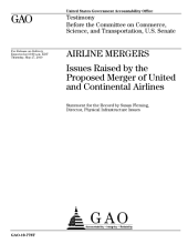 Airline Mergers: Issues Raised by the Proposed Merger of United and Continental Airlines: Congressional Testimony