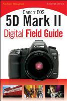 Canon EOS 5D Mark II Digital Field Guide PDF