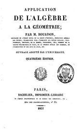 Application de l'algèbre à la géométrie: ouvrage adopté par l'université