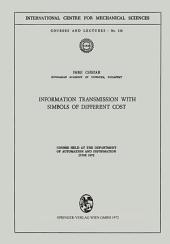 Information Transmission with Symbols of Different Cost: Course held at the Department of Automation and Information, June 1972