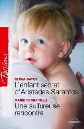 L'enfant secret d'Aristedes Sarantos + Une sulfureuse rencontre